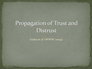 Propagation of Trust and Distrust
