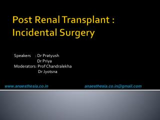 Post Renal Transplant : Incidental Surgery