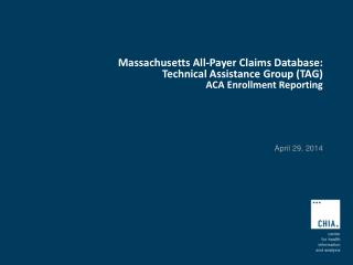 Massachusetts All-Payer Claims Database: Technical Assistance Group (TAG) ACA Enrollment Reporting