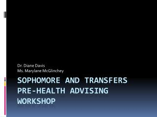 Sophomore and Transfers Pre-health Advising Workshop