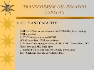 TRANSFORMER OIL RELATED ASPECTS