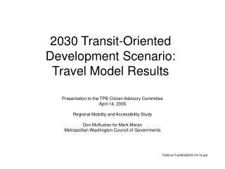 2030 Transit-Oriented Development Scenario: Travel Model Results