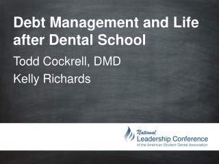 Debt Management and Life after Dental School