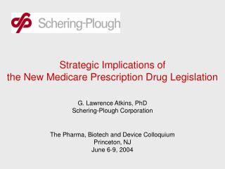 Strategic Implications of the New Medicare Prescription Drug Legislation