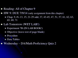 Reading: All of Chapter 9 HW  9:  DUE  7/9/14  ( only assignment from this chapter)