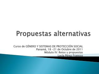 Propuestas alternativas