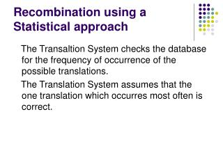 Recombination using a Statistical approach