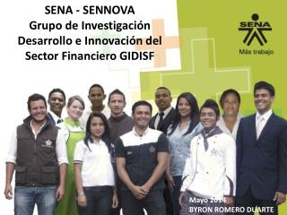 SENA - SENNOVA Grupo de Investigación Desarrollo e Innovación del Sector Financiero GIDISF