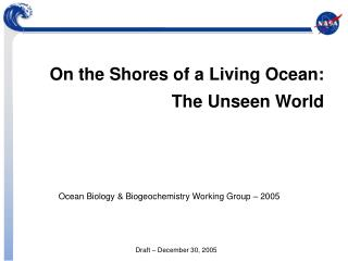 On the Shores of a Living Ocean: 			The Unseen World