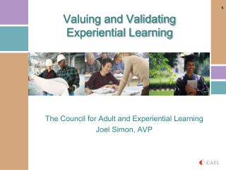 Valuing and Validating  Experiential Learning