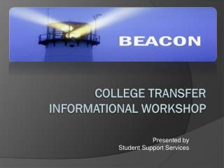 College Transfer Informational Workshop