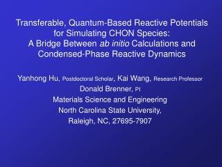 Yanhong Hu,  Postdoctoral Scholar , Kai Wang,  Research Professor Donald Brenner,  PI
