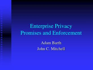 Enterprise Privacy Promises and Enforcement