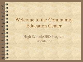 Welcome to the Community Education Center