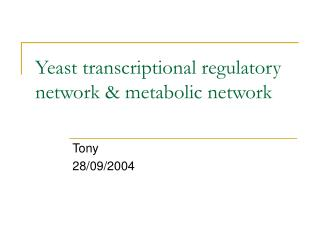 Yeast transcriptional regulatory network & metabolic network