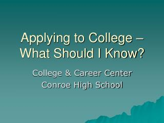 Applying to College – What Should I Know?