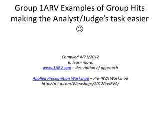 Group 1ARV Examples of Group Hits making the Analyst/Judge's task easier  