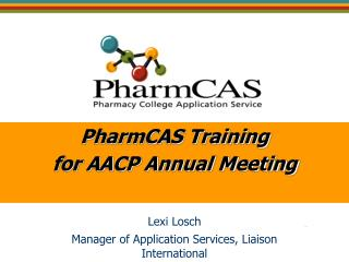 PharmCAS Training for AACP Annual Meeting