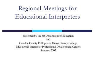 Regional Meetings for Educational Interpreters