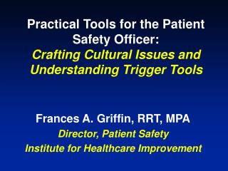 Practical Tools for the Patient Safety Officer: Crafting Cultural Issues and Understanding Trigger Tools