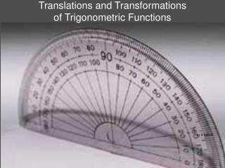 Translations and Transformations of Trigonometric Functions