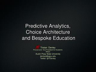 Predictive Analytics,  Choice Architecture  and Bespoke Education