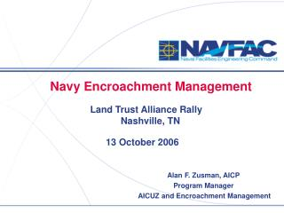 Navy Encroachment Management        Land Trust Alliance Rally                            Nashville, TN