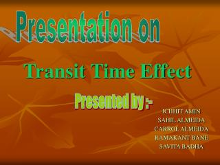 Transit Time Effect