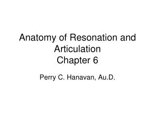 Anatomy of Resonation and Articulation
