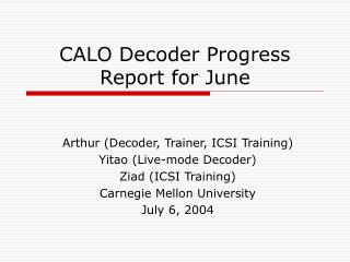 CALO Decoder Progress Report for June