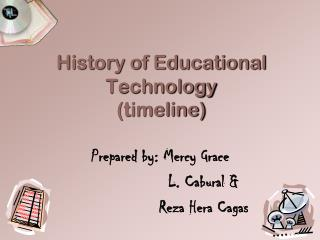 History of Educational  Technology (timeline)