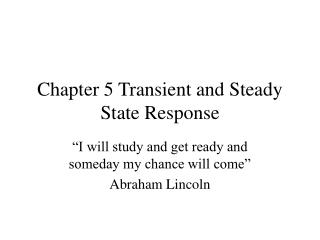 Chapter 5 Transient and Steady State Response