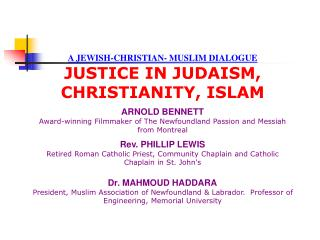 A JEWISH-CHRISTIAN- MUSLIM DIALOGUE JUSTICE IN JUDAISM, CHRISTIANITY, ISLAM ARNOLD BENNETT
