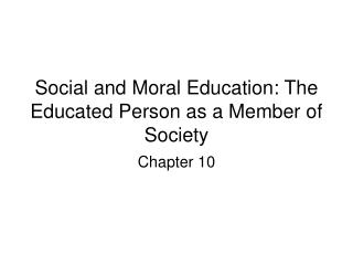 Social and Moral Education: The Educated Person as a Member of Society
