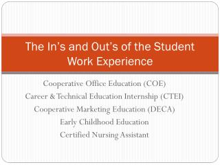 The  In's  and Out's of the Student Work Experience