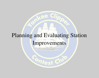 Planning and Evaluating Station Improvements