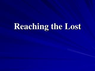 Reaching the Lost