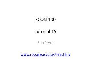 ECON 100 Tutorial 15