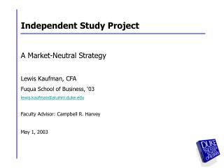Independent Study Project A Market-Neutral Strategy Lewis Kaufman, CFA