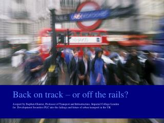 Back on track – or off the rails?