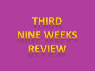 Third  Nine Weeks Review