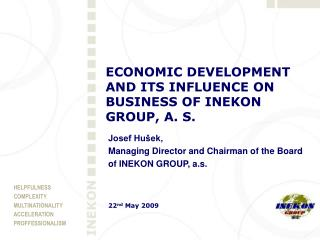 ECONOMIC DEVELOPMENT AND ITS INFLUENCE ON BUSINESS OF  INEKON GROUP, A. S.