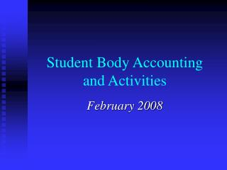 Student Body Accounting  and Activities