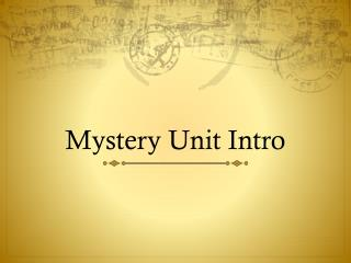 Mystery Unit Intro