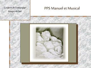 PPS Manuel et Musical