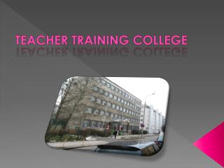 Teacher Training  College