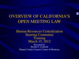 OVERVIEW OF CALIFORNIA'S OPEN MEETING LAW