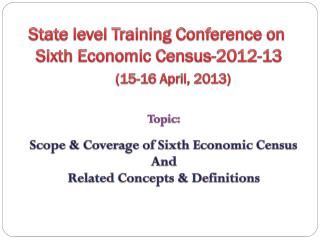 State level Training Conference on  Sixth Economic Census-2012-13  ( 15-16 April, 2013)