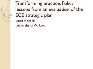Transforming practice: Policy lessons from an evaluation of the ECE strategic plan