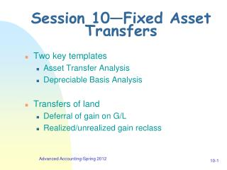 Session 10—Fixed Asset Transfers